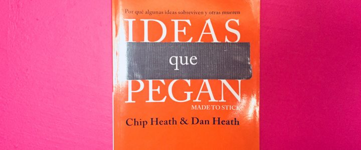 Ideas que pegan – Made to Stick